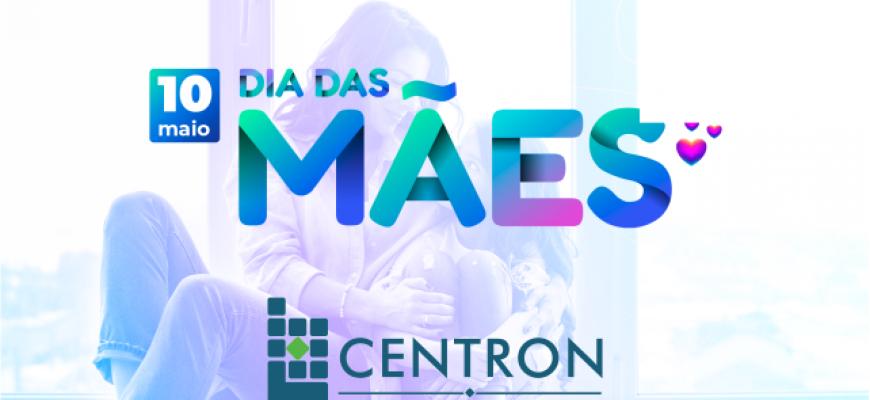 Dias das Mães - Centron